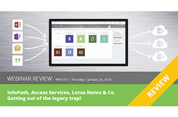 Getting out of the Legacy Trap Lotus Notes, Infopath, Access Services Apps 350x230