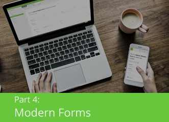 Part 4: Modern Forms